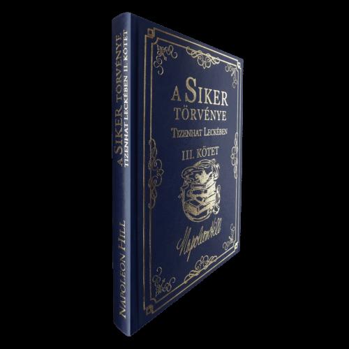 Napoleon Hill: A Siker Törvénye Tizenhat Leckében - III. kötet