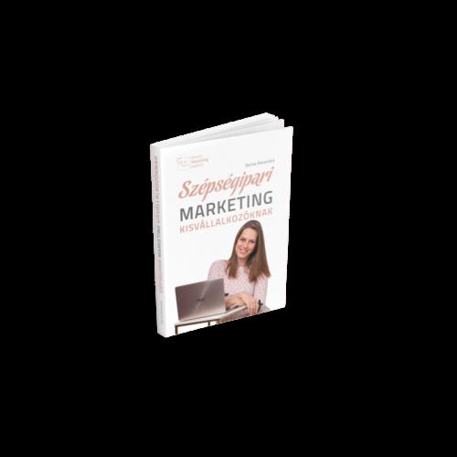Szépségipari Marketing Kisvállalkozóknak - Gyakorlati Kézikönyv